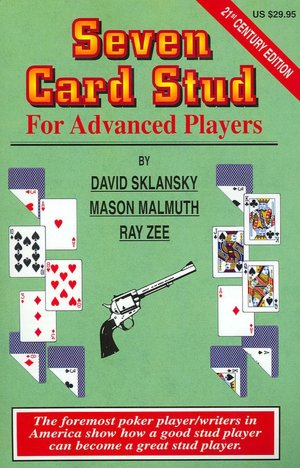 Seven-Card Stud for Advanced Players: 21st Century Edition