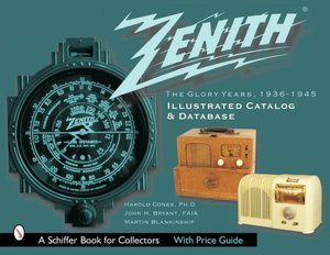 Zenith Radio the Glory Years 1936 1945 Illustrated Catalog and Database cover