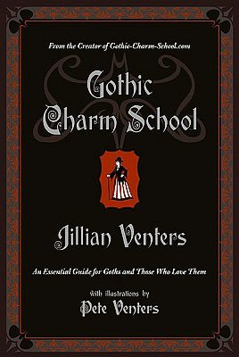 Downloading audiobooks ipod Gothic Charm School: An Essential Guide for Goths and Those Who Love Them PDB RTF DJVU (English Edition) 9780061669163 by Jillian Venters