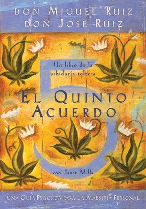 Ebook downloads free ipad El Quinto Acuerdo: Una guia practica para la maestria personal in English 9781878424693
