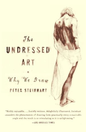 Books in pdb format free download The Undressed Art: Why We Draw 9781400076055 (English literature) DJVU MOBI