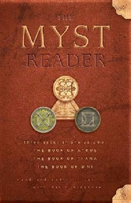 The Myst Reader: The Book of Atrus/The Book of Ti'ana/The Book of D'ni