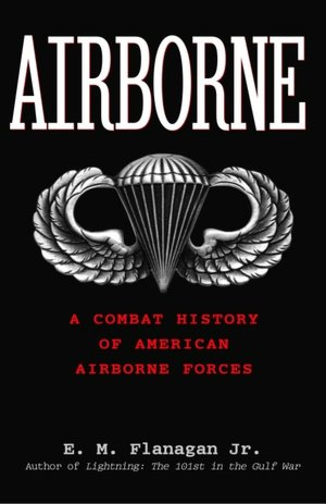Airborne A Combat History of America's Paratroopers from WWII to the Gulf War cover