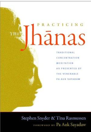 Download books google mac Practicing the Jhanas: Traditional Concentration Meditation as Presented by the Venerable Pa Auk Sayadaw by Tina Rasmussen, Pa Auk Pa Auk Sayadaw 9781590307335 ePub DJVU (English literature)