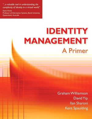 Epub books collection download Identity Management: A Primer by Kent Spaulding, Ilan Sharoni, Graham Williamson, David Yip MOBI PDB (English Edition)