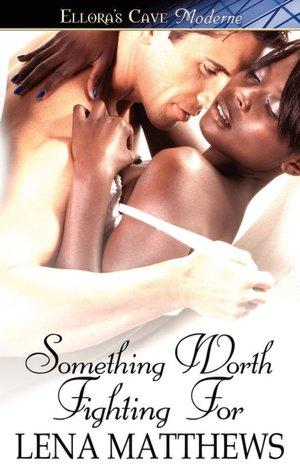 Google free ebook downloads pdf Something Worth Fighting For (English Edition) by Lena Matthews DJVU 9781419961755
