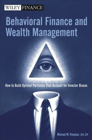 Behavioral Finance and Wealth Management: Building Optimal Portfolios That Account for Investor Biases