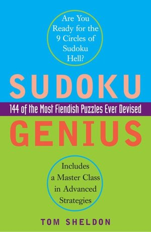 Download pdf ebooks for ipad Sudoku Genius: 144 of the Most Fiendish Puzzles Ever Devised by Tom Sheldon, Plume Books ePub CHM FB2 9780452287501