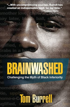 Free download books in english speak Brainwashed: Challenging the Myth of Black Inferiority English version by Tom Burrell 9781401925925