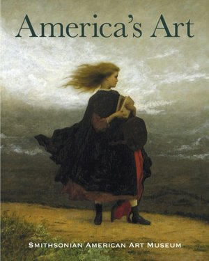 America's Art: Masterpieces from the Smithsonian American Art Museum