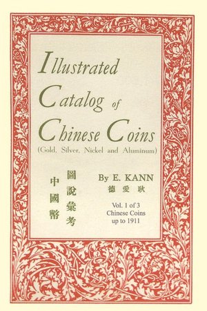 Illustrated Catalog Of Chinese Coins, Vol. 1