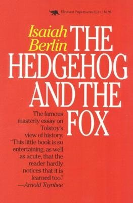 Hedgehog and the Fox: An Essay on Tolstoy's View of History