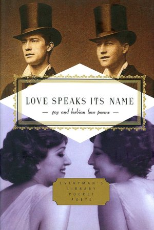 Love Speaks Its Name: Gay and Lesbian Love Poems (Everyman's Library Pocket ...