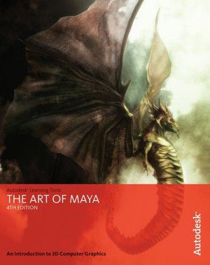 Art of Maya: An Introduction to 3D Computer Graphics