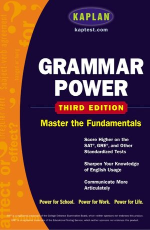 Kaplan Grammar Power Third edition Score Higher on the SAT GRE and Other Standardized Tests cover