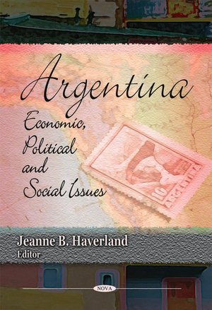 Argentina Economic Political and Social Issues cover