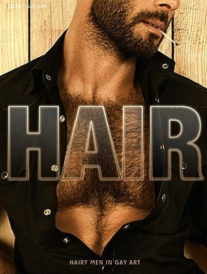 Hair: Hairy Men in Gay Art