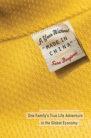 A Year Without Made in China: One Family's True Life Adventure in the Global Economy