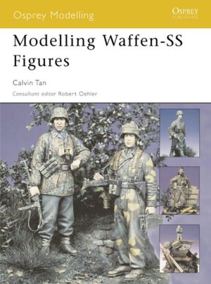 Modelling Waffen-SS Figures (Osprey Modelling 23)