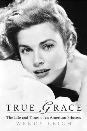 Free books to download on ipad 3 True Grace: The Life and Times of an American Princess 9780312381943 English version