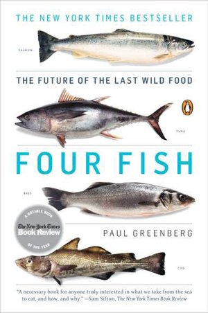 Download it books for kindle Four Fish: The Future of the Last Wild Food 9780143119463 by Paul Greenberg in English PDF MOBI ePub