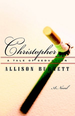 Downloading audiobooks to kindle Christopher: A Tale Of Seduction PDB DJVU ePub by Allison Burnett
