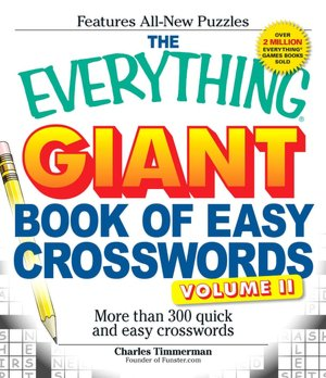 The Everything Giant Book of Easy Crosswords: More than 300 quick and easy crosswords (Everything Series) Charles Timmerman