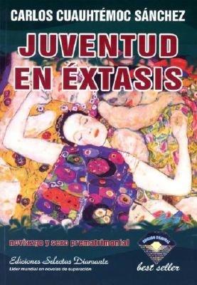 Juventud en Extasis (Youth in Sexual Ecstasy)