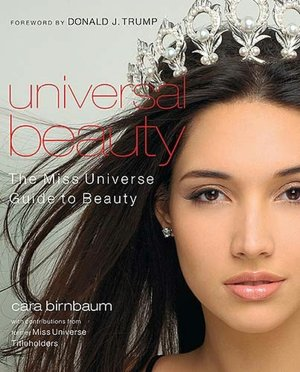 Free ebook google downloads Universal Beauty: The Miss Universe Guide to Beauty ePub FB2 iBook 9781401602291
