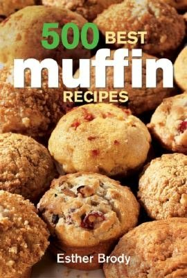 Ebook download for android free 500 Best Muffin Recipes
