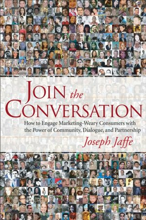 Electronics book pdf free download Join the Conversation: How to Engage Marketing-Weary Consumers with the Power of Community, Dialogue, and Partnership (English literature) by Joseph Jaffe 9780470137321
