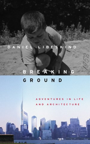 Breaking Ground Adventures in Life and Architecture cover