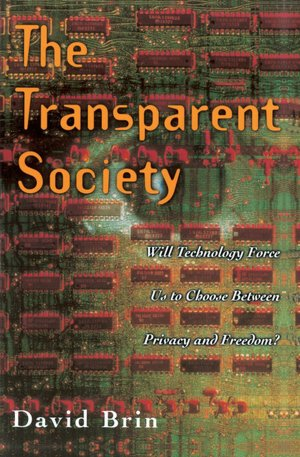 Free download books in pdf format The Transparent Society: Will Technology Force Us to Choose Between Privacy and Freedom