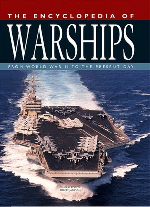 Encyclopedia of Warships From World War II to the Present Day cover