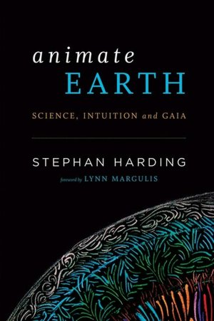 Animate Earth: Science, Intuition and Gaia