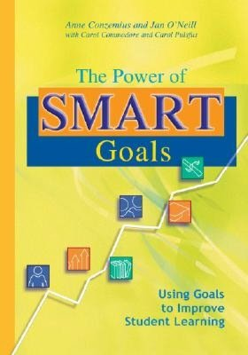 The Power of Smart Goals: Using Goals to Improve Student Learning