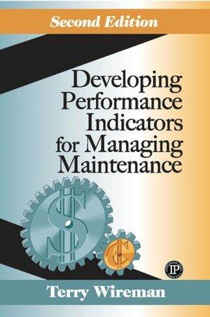 Free new ebook downloads Developing Performance Indicators for Managing Maintenance (English Edition) PDF DJVU
