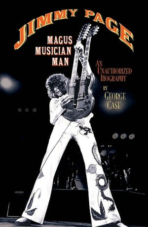 Jimmy Page: Magus, Musician, Man
