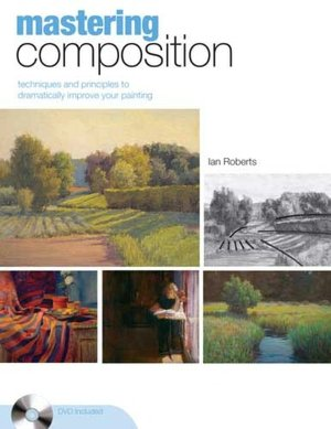 Ebook free downloads epub Mastering Composition: Techniques and Principles to Dramatically Improve Your Painting