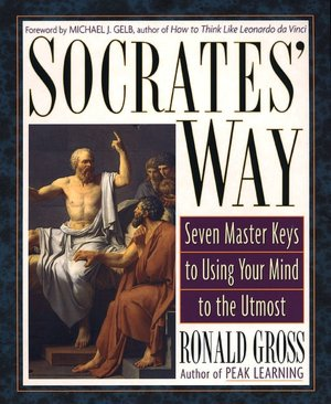 Best free pdf ebook downloads Socrates' Way: Seven Keys to Using Your Mind to the Utmost