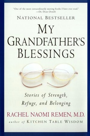 Free epub books to download My Grandfather's Blessings: Stories of Strength, Refuge and Belonging English version by Rachel Naomi Remen