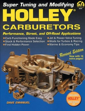 Super Tuning and Modifying Holley Carburetors: Performance, Street, and Off-Road Applications