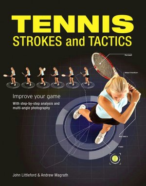 Tennis Strokes and Tactics: Improve Your Game