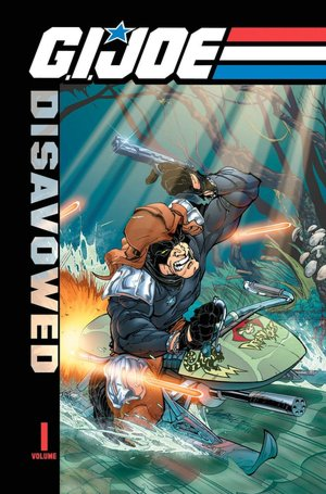 G.I. Joe: Disavowed, Volume 1