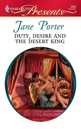 Duty, Desire and the Desert King (Harlequin Presents #2880)