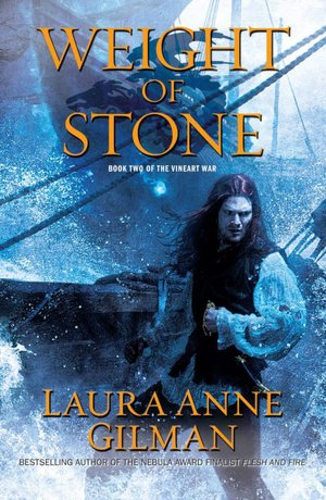 Laura Anne Gilman Weight of Stone (Vineart Trilogy #2)
