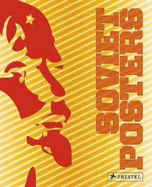 Soviet Posters: The Sergo Grigorian Collection