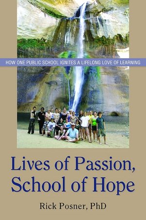 Lives of Passion, School of Hope: How One Public School Ignites a Lifelong Love of Learning Fredric Posner