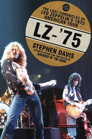 Free ipad books download LZ-'75: The Lost Chronicles of Led Zeppelin's 1975 American Tour