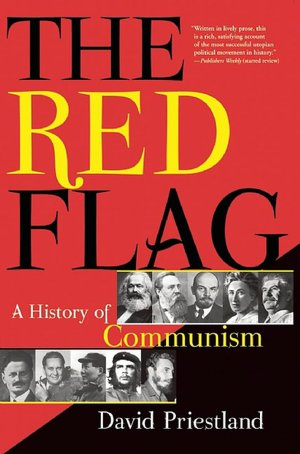 Free downloadable books for tablet The Red Flag: A History of Communism (English Edition) by David Priestland 9780802145123